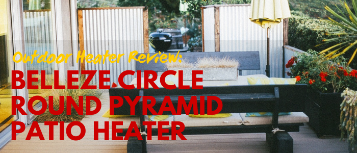 Belleze Stainless Steel Circle Round Pyramid Heater Review