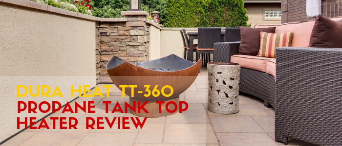Dura Heat TT-360 Propane Tank Top Heater Review