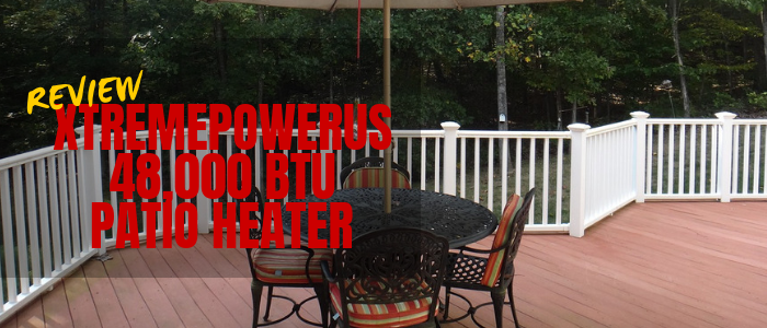 XtremepowerUS 48,000 BTU Patio Heater Review